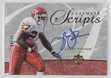 2006 Ultimate Collection - Ultimate Scripts #USC-LJ - Larry Johnson /35