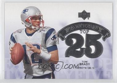 2006 Upper Deck - Fantasy Top 25 #F25-BR - Tom Brady