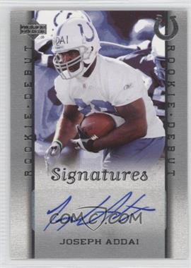 2006 Upper Deck Rookie Debut - [Base] #234 - Signatures - Joseph Addai