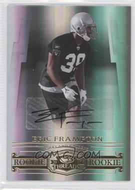 2007 Donruss Threads - [Base] - Rookie Signatures [Autographed] #166 - Eric Frampton /250