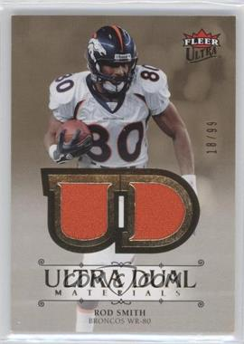 2007 Fleer Ultra - Dual Materials - Gold #UDM-RS - Rod Smith /99