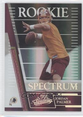 2007 Playoff Absolute Memorabilia - [Base] - Spectrum Silver #229 - Jordan Palmer /100