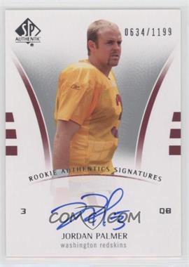 2007 SP Authentic - [Base] #225 - Jordan Palmer /1199