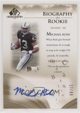 2007 SP Chirography - Biography of a Rookie - Gold #BOR-MB - Michael Bush /99