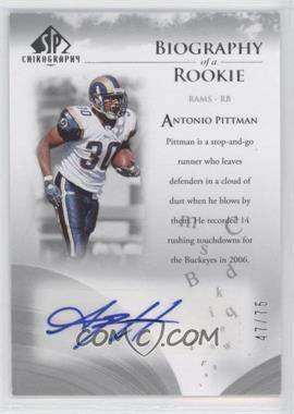 2007 SP Chirography - Biography of a Rookie - Silver #BOR-AP - Antonio Pittman /75