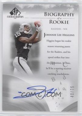 2007 SP Chirography - Biography of a Rookie - Silver #BOR-HI - Johnnie Lee Higgins /75