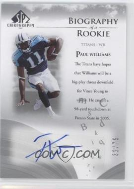 2007 SP Chirography - Biography of a Rookie - Silver #BOR-WI - Paul Williams /75
