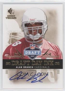 2007 SP Rookie Threads - Draft Day Ink #DDI-AB - Alan Branch