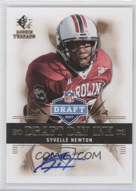 2007 SP Rookie Threads - Draft Day Ink #DDI-SN - Syvelle Newton