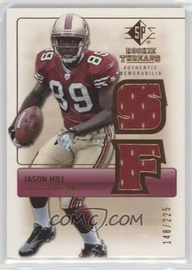 2007 SP Rookie Threads - Rookie Threads - Bronze #RT-JH - Jason Hill /225