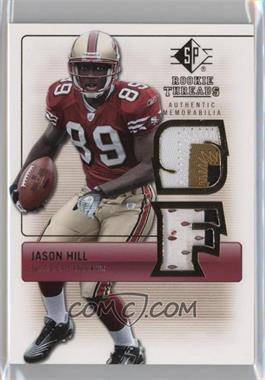 2007 SP Rookie Threads - Rookie Threads - Gold #RT-JH - Jason Hill