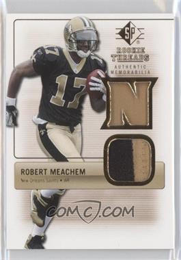 2007 SP Rookie Threads - Rookie Threads - Gold #RT-RM - Robert Meachem