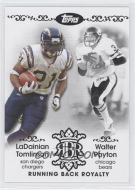 2007 Topps - Running Back Royalty #RBR-TP - LaDainian Tomlinson, Walter Payton