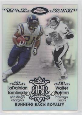 2007 Topps Chrome - Running Back Royalty - Refractor #RBRD-TP - LaDainian Tomlinson, Walter Payton /199