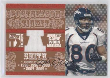 2007 Topps TX Exclusive - Postseason Ticket - Jersey [Memorabilia] #PSJ-RS - Rod Smith /199