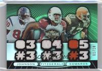 Andre Johnson, Larry Fitzgerald, Braylon Edwards #/18