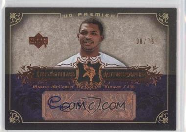 2007 UD Premier - Insignias Autographs - Bronze #IN-MM - Marcus McCauley /75