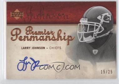 2007 UD Premier - Penmanship - Bronze #PP-LJ - Larry Johnson /25