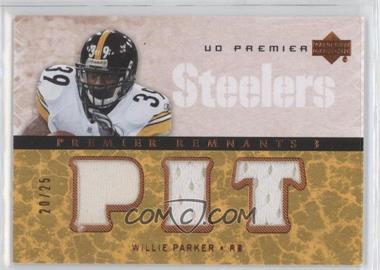 2007 UD Premier - Remnants 3 - Bronze #PR3-WP - Willie Parker /25