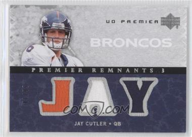 2007 UD Premier - Remnants 3 - Silver #PR3-CU - Jay Cutler /99