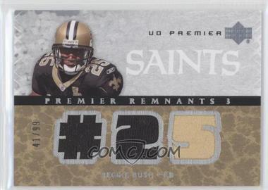 2007 UD Premier - Remnants 3 - Silver #PR3-RB - Reggie Bush /99