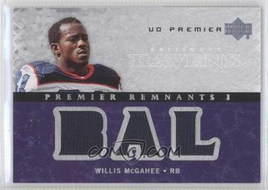 2007 UD Premier - Remnants 3 - Silver #PR3-WM - Willis McGahee /99