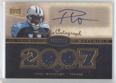 2007 UD Premier - Rookie Autographed Materials #140 - Paul Williams /175