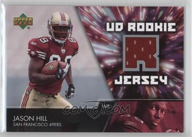 2007 Upper Deck - UD Rookie Jersey #UDRJ-JH - Jason Hill