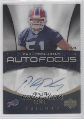 2007 Upper Deck Trilogy - Auto Focus #AF-PP - Paul Posluszny /99