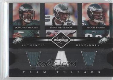 2008 Leaf Limited - Team Threads Triples #TTT-10 - Donovan McNabb, Brian Westbrook, Reggie Brown /100