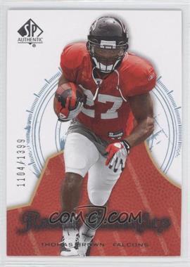 2008 SP Authentic - [Base] #150 - Rookie Authentics - Thomas Brown /1399