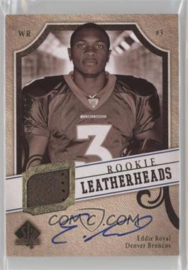 2008 SP Authentic - Rookie Leatherheads #LH-ER - Eddie Royal /150