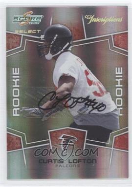 2008 Score Select - [Base] - Inscriptions Autographs [Autographed] #360 - Curtis Lofton /750