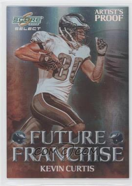 2008 Score Select - Future Franchise - Artist's Proof #FF-16 - Kevin Curtis /32