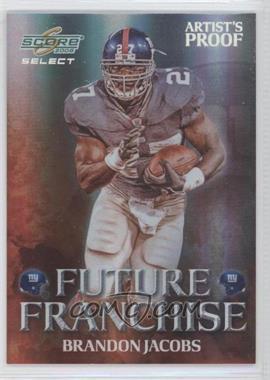 2008 Score Select - Future Franchise - Artist's Proof #FF-3 - Brandon Jacobs /32