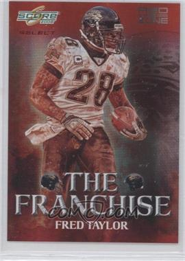 2008 Score Select - The Franchise - Red Zone #F-24 - Fred Taylor /30