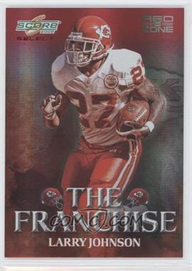 2008 Score Select - The Franchise - Red Zone #F-9 - Larry Johnson /30