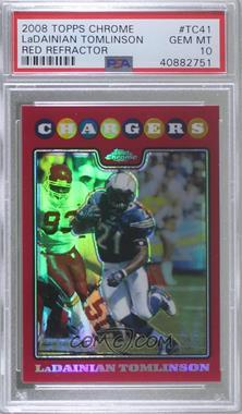2008 Topps Chrome - [Base] - Red Refractor #TC41 - LaDainian Tomlinson /25 [PSA 10 GEM MT]