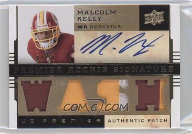 2008 UD Premier - [Base] - Patch 2 #125 - Premier Rookie Signature Memorabilia - Malcolm Kelly /10