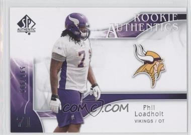 2009 SP Authentic - [Base] #264 - Rookie Authentics - Phil Loadholt /999