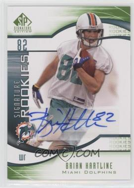 2009 SP Signature Edition - [Base] #222 - Brian Hartline