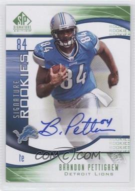 2009 SP Signature Edition - [Base] #244 - Brandon Pettigrew