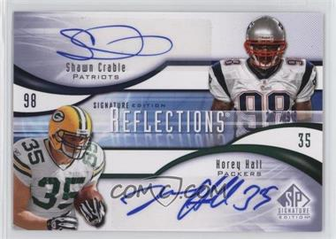 2009 SP Signature Edition - Reflections Signatures #R-HC - Shawn Crable, Korey Hall /99