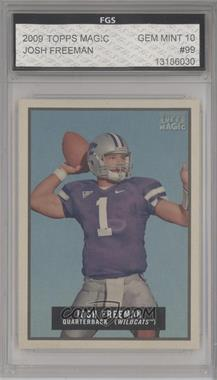 2009 Topps Magic - [Base] #99 - Josh Freeman [ENCASED]