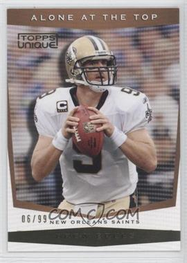 2009 Topps Unique - Alone at the Top - Bronze Select #AT2 - Drew Brees /99