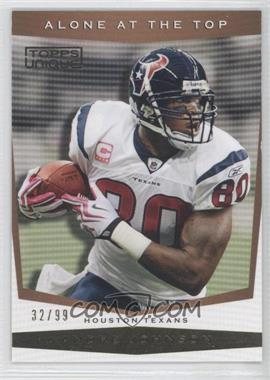 2009 Topps Unique - Alone at the Top - Bronze Select #AT3 - Andre Johnson /99