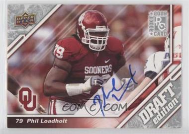 2009 Upper Deck Draft Edition - [Base] - Autographs [Autographed] #45 - Phil Loadholt