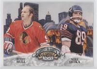 Mike Ditka, Bobby Hull