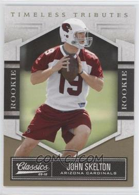 2010 Classics - [Base] - Timeless Tributes Gold #160 - John Skelton /50