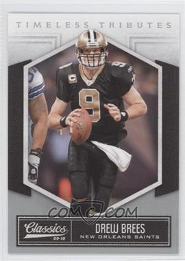 2010 Classics - [Base] - Timeless Tributes Silver #62 - Drew Brees /100